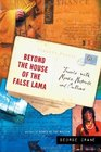 Beyond the House of the False Lama Travels with Monks Nomads and Outlaws