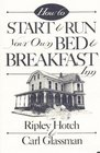 How to Start and Run Your Own Bed & Breakfast Inn (How-To Guides)