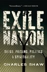 Exile Nation Drugs Prisons Politics and Spirituality