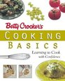 Betty Crocker's Cooking Basics : Learning to Cook with Confidence (Betty Crocker)