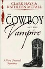 The Cowboy and the Vampire A Very Unusual Romance