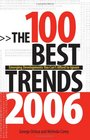The 100 Best Trends 2006 Emerging Developments You Can't Afford to Ignore