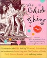 It's a Chick Thing  Celebrating the Wild Side of Women's Friendships