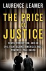 The Price of Justice A True Story of Two Lawyers' Epic Battle Against Corruption and Greed in Coal Country