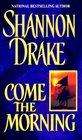 Come The Morning (Graham, Bk 1)