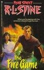 Fire Game (Fear Street, Bk 11)