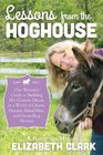 Lessons from the Hoghouse A Woman's Guide to Following Her Country Dream in a World of Manure Metal Men and Groundhog Hunters