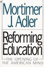 Reforming Education The Opening of the American Mind