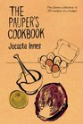 The Pauper's Cookbook The classic collection of 250 recipes on a budget