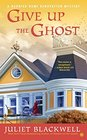 Give Up the Ghost (Haunted Home Renovation, Bk 6)