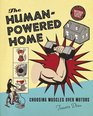 The Human-Powered Home: Choosing Muscles Over Motors