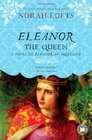Eleanor the Queen A Novel of Eleanor of Aquitaine