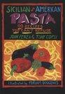 Sicilian American Pasta: 99 Recipes You Can't Refuse