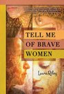 Tell Me Of Brave Women