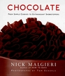 Chocolate From Simple Cookies to Extravagant Showstoppers