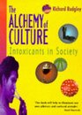 The Alchemy of Culture Intoxicants in Society