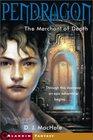 The Merchant of Death (Pendragon, Bk 1)
