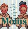 The Little Big Book for Moms (Little Big Books (Welcome Enterprises))