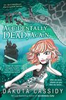 Accidentally Dead, Again (Accidentals, Bk 6)