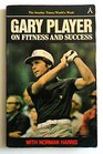 Gary Player on Fitness and Success