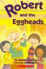 Robert and the Eggheads