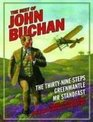 The Best of John Buchan The Thirty Nine Steps  Greenmantle  Mr Standfast 3 Rip-roaring John Hannay Thrillers