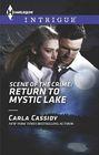 Scene of the Crime: Return to Mystic Lake (Scene of the Crime, Bk 8) (Harlequin Intrigue, No 1494)