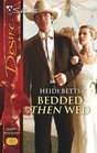 Bedded Then Wed (Silhouette Desire, No 1761)