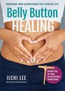 Belly Button Healing Unlocking Your Second Brain for a Healthy Life