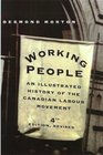 Working People An Illustrated History of the Canadian Labour Movement