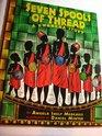 Seven Spools of Thread A Kwanzaa Story