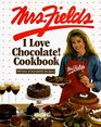 Mrs Fields I Love Chocolate Cookbook 100 Easy  Irresistible Recipes