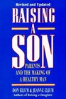 Raising a Son Parents and the Making of a Healthy Man