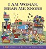 I Am Woman, Hear Me Snore-Cathy Collection