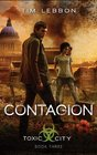 Contagion (Toxic City, Bk 3)