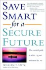 Save Smart for a Secure Future The Essential Guide to Achieving Your Retirement Dreams