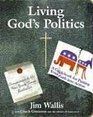 Living God's Politics A Guide to Putting Your Faith into Action