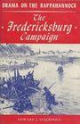 Drama on the Rappahannock The Fredericksburg campaign