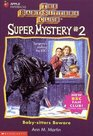 Baby-Sitters Beware (Baby-Sitters Club Super Mystery)
