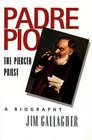Padre Pio The Pierced Priest