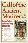 Call of the Ancient Mariner  Reese Palley's Guide to a Long Sailing Life