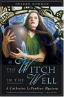 The Witch in the Well (Catherine LeVendeur, Bk 10)