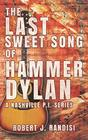 The Last Sweet Song of Hammer Dylan