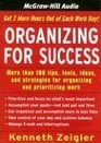 Organizing for Success Tips Tools Ideas and Strategies for Managing Time and Prioritizing Work
