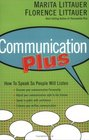 Communication Plus How to Speak So People Will Listen