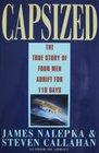 Capsized/the True Story of Four Men Adrift for 119 Days