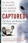 Captured - the Betty and Barney Hill UFO Experience The True Story of the World's First Documented Alien Abduction