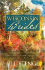 Wisconsin Brides Three Old-fashioned Love Stories from the Great Northwoods