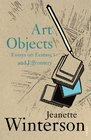 Art Objects Essays on Ecstasy and Effrontery