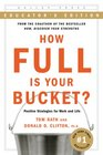 How Full Is Your Bucket  Positive Strategies for Work and Life
